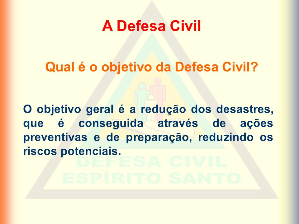 Qual é o objetivo da Defesa Civil