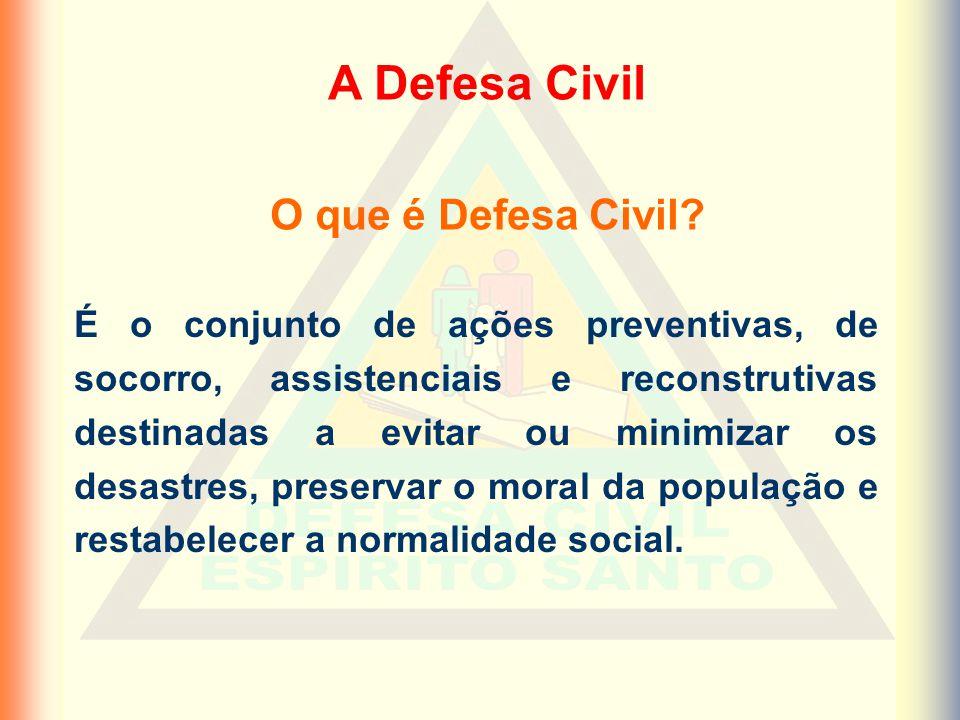 A Defesa Civil O que é Defesa Civil