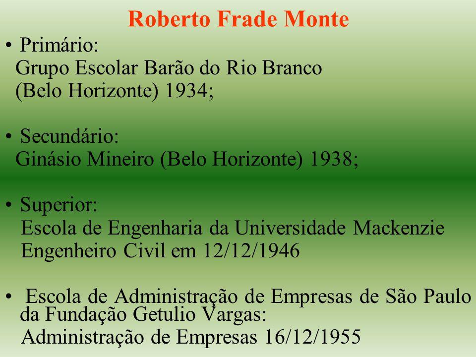 Roberto Frade Monte Primário: Grupo Escolar Barão do Rio Branco