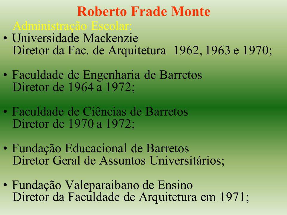 Roberto Frade Monte Administração Escolar: Universidade Mackenzie