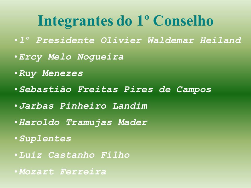 Integrantes do 1º Conselho