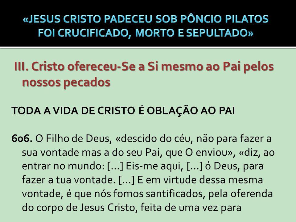 III. Cristo ofereceu-Se a Si mesmo ao Pai pelos nossos pecados