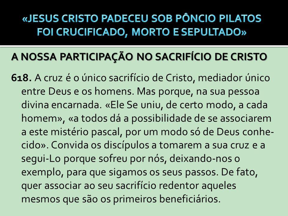 «JESUS CRISTO PADECEU SOB PÔNCIO PILATOS FOI CRUCIFICADO, MORTO E SEPULTADO»