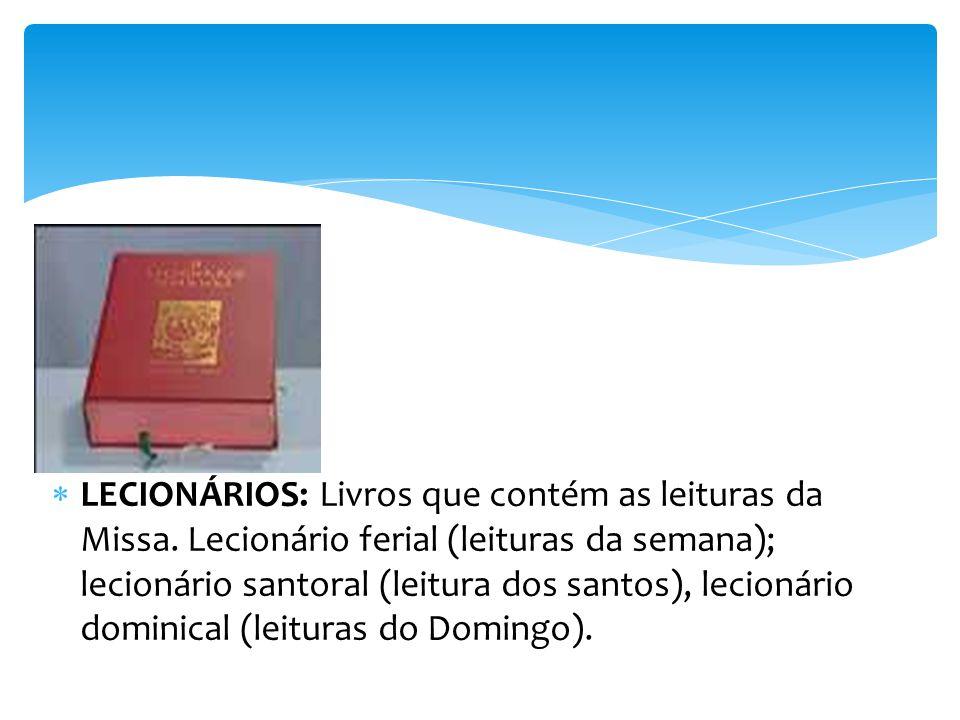 LECIONÁRIOS: Livros que contém as leituras da Missa