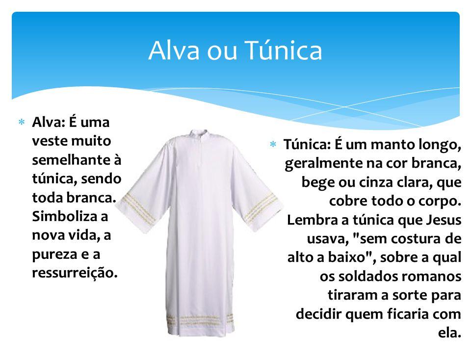 Alva ou Túnica Alva: É uma veste muito semelhante à túnica, sendo toda branca. Simboliza a nova vida, a pureza e a ressurreição.