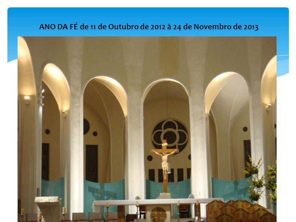 ANO DA FÉ de 11 de Outubro de 2012 à 24 de Novembro de 2013