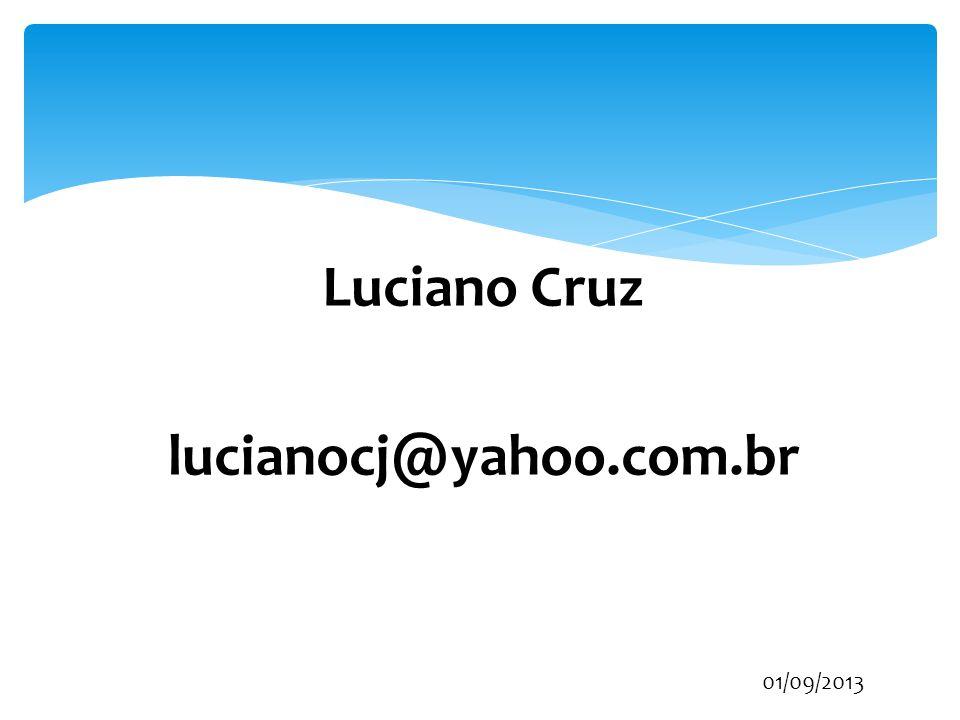 Luciano Cruz lucianocj@yahoo.com.br
