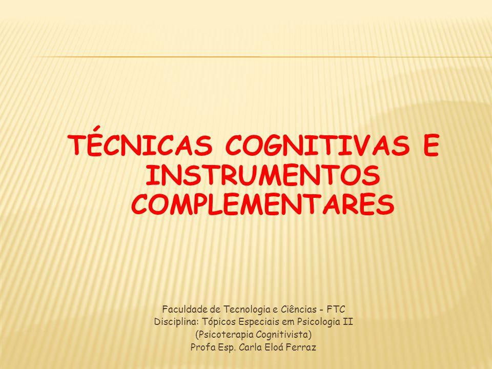 TÉCNICAS COGNITIVAS E INSTRUMENTOS COMPLEMENTARES