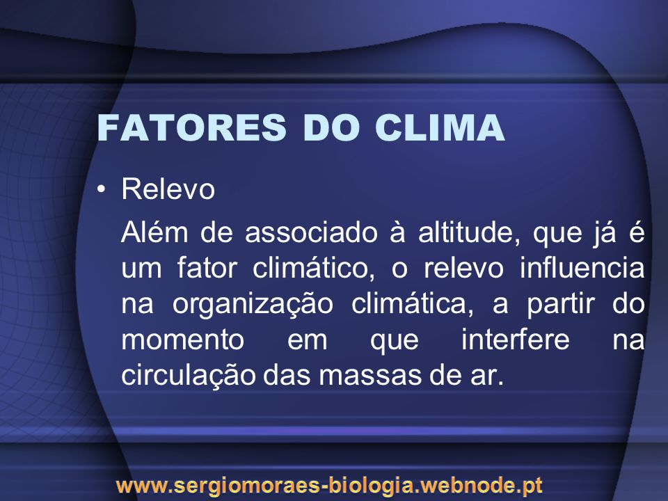 FATORES DO CLIMA Relevo