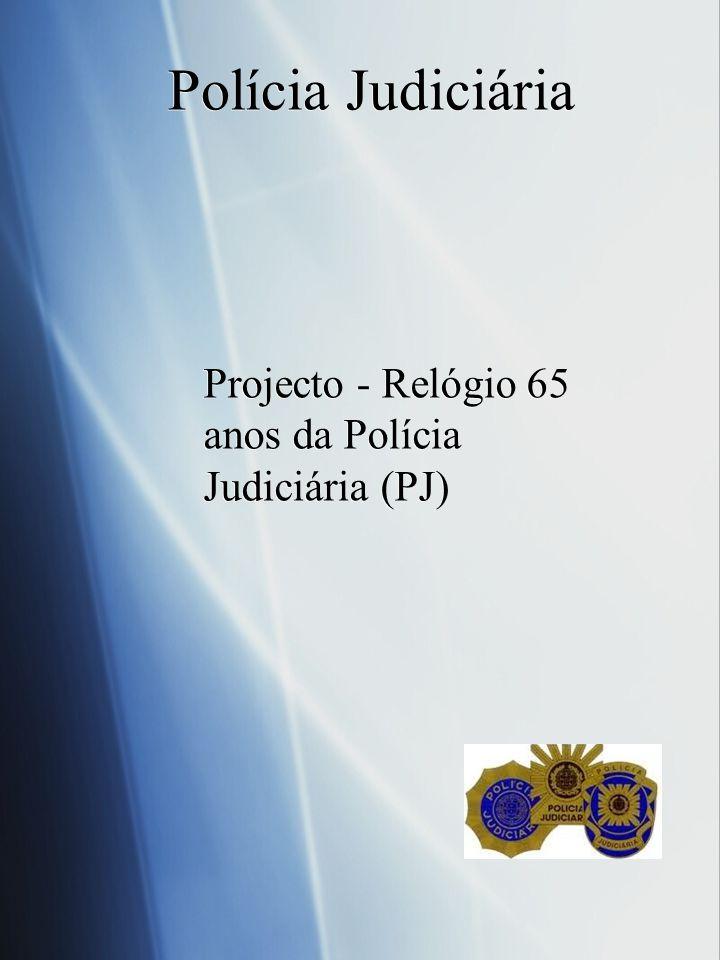Projecto - Relógio 65 anos da Polícia Judiciária (PJ)