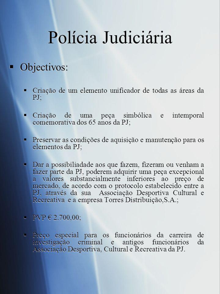 Polícia Judiciária Objectivos: