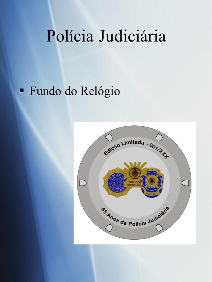 Polícia Judiciária Fundo do Relógio