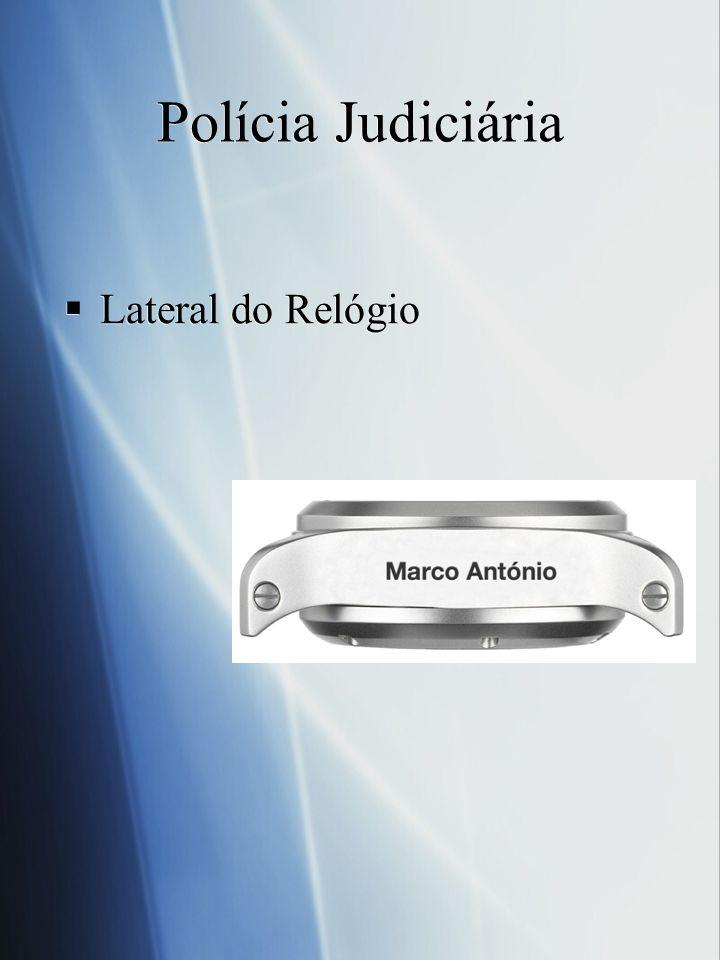 Polícia Judiciária Lateral do Relógio