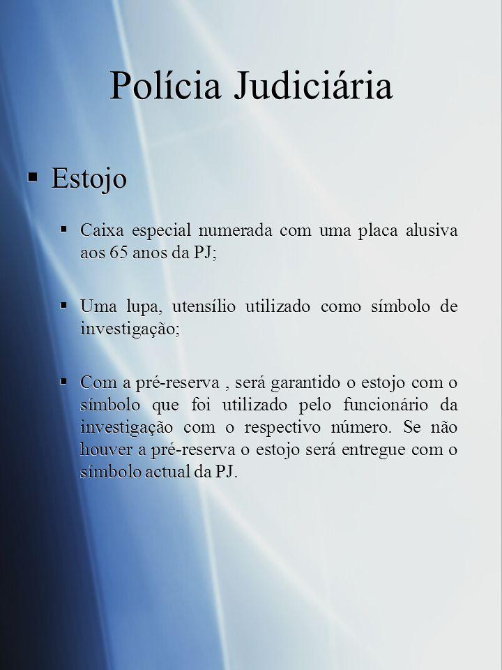 Polícia Judiciária Estojo