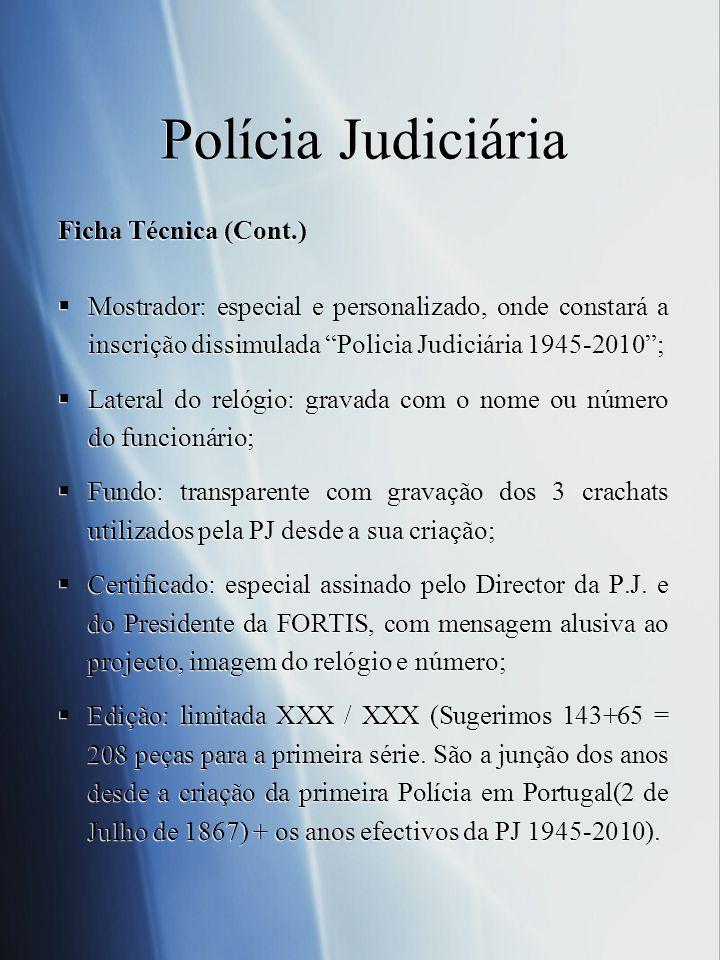 Polícia Judiciária Ficha Técnica (Cont.)