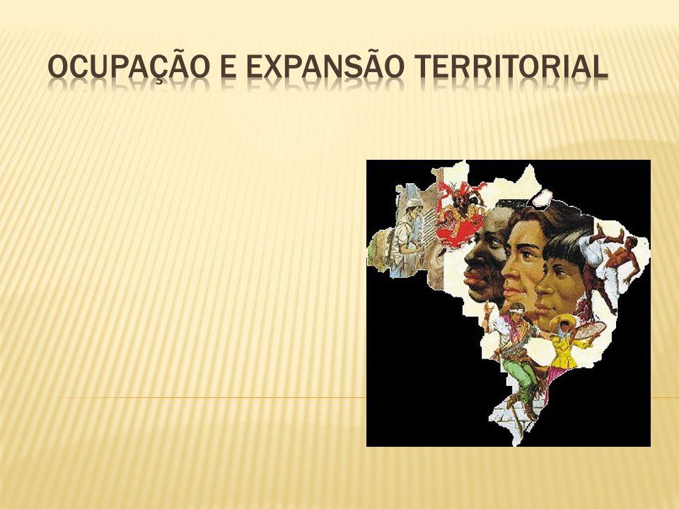 OCUPAÇÃO E EXPANSÃO TERRITORIAL