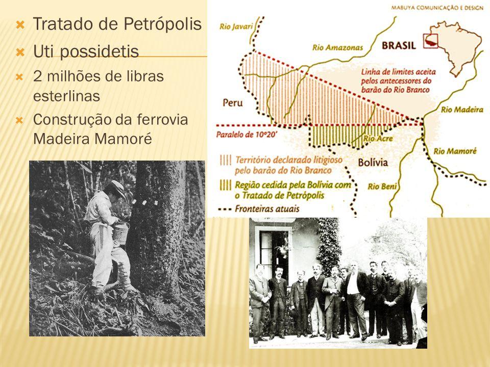 Tratado de Petrópolis Uti possidetis 2 milhões de libras esterlinas
