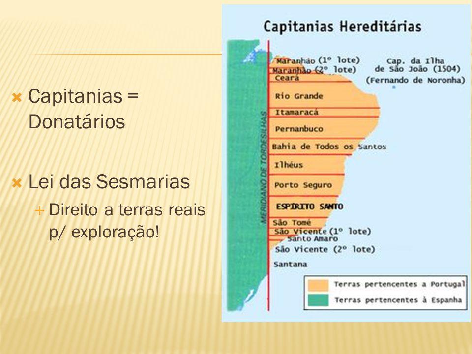 Capitanias = Donatários