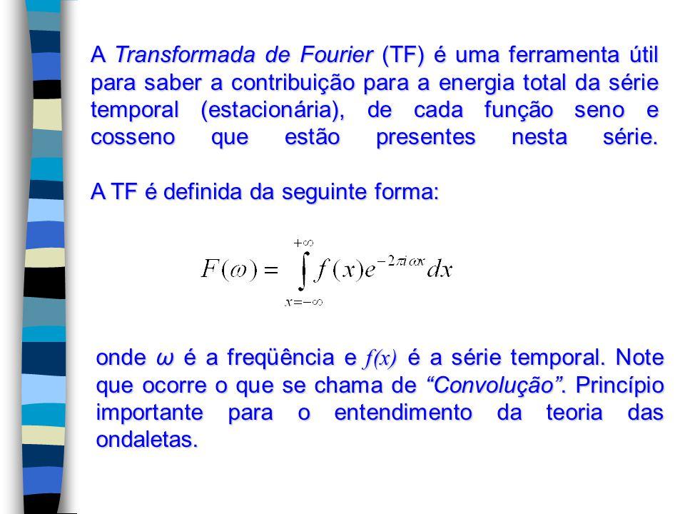 A Transformada de Fourier (TF) é uma ferramenta útil para saber a contribuição para a energia total da série temporal (estacionária), de cada função seno e cosseno que estão presentes nesta série. A TF é definida da seguinte forma: