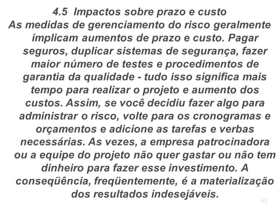 4.5 Impactos sobre prazo e custo