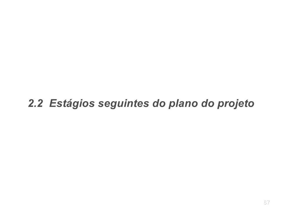 2.2 Estágios seguintes do plano do projeto