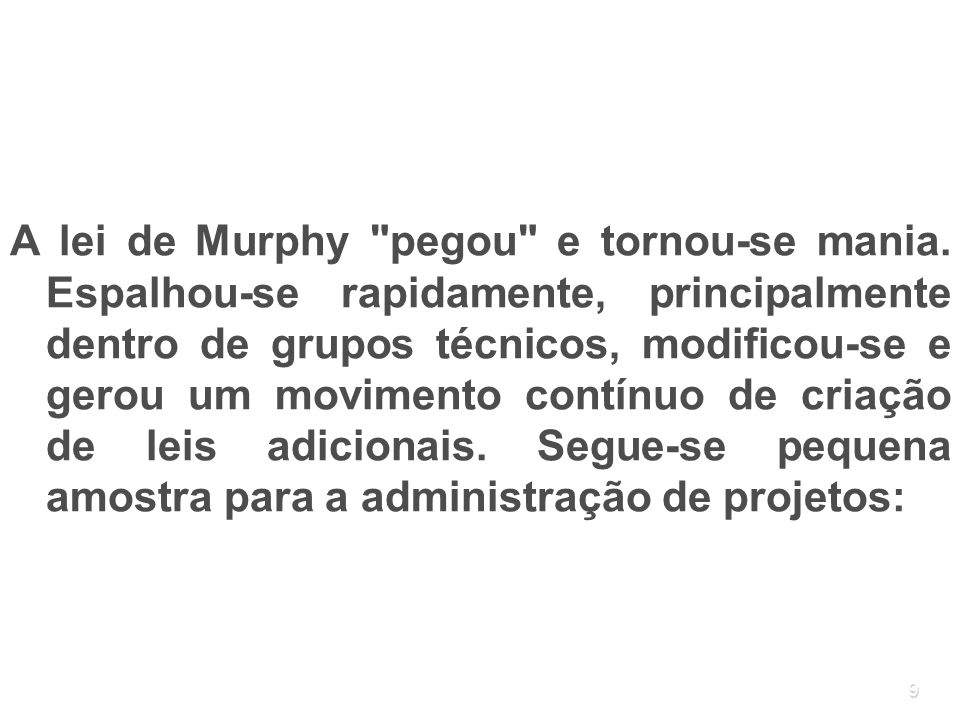 A lei de Murphy pegou e tornou-se mania