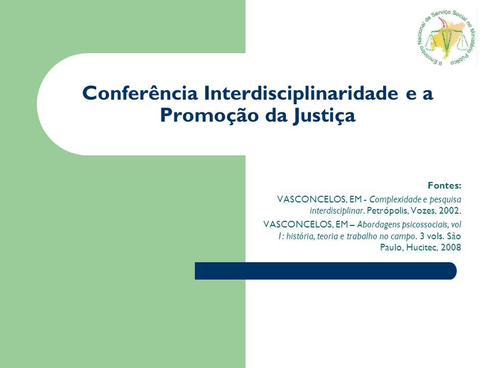 Conferência Interdisciplinaridade e a Promoção da Justiça