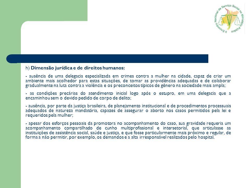 h) Dimensão jurídica e de direitos humanos:
