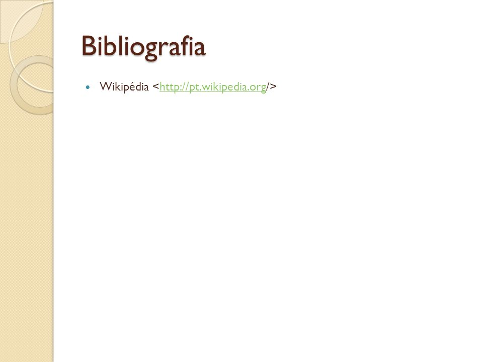 Bibliografia Wikipédia <http://pt.wikipedia.org/>