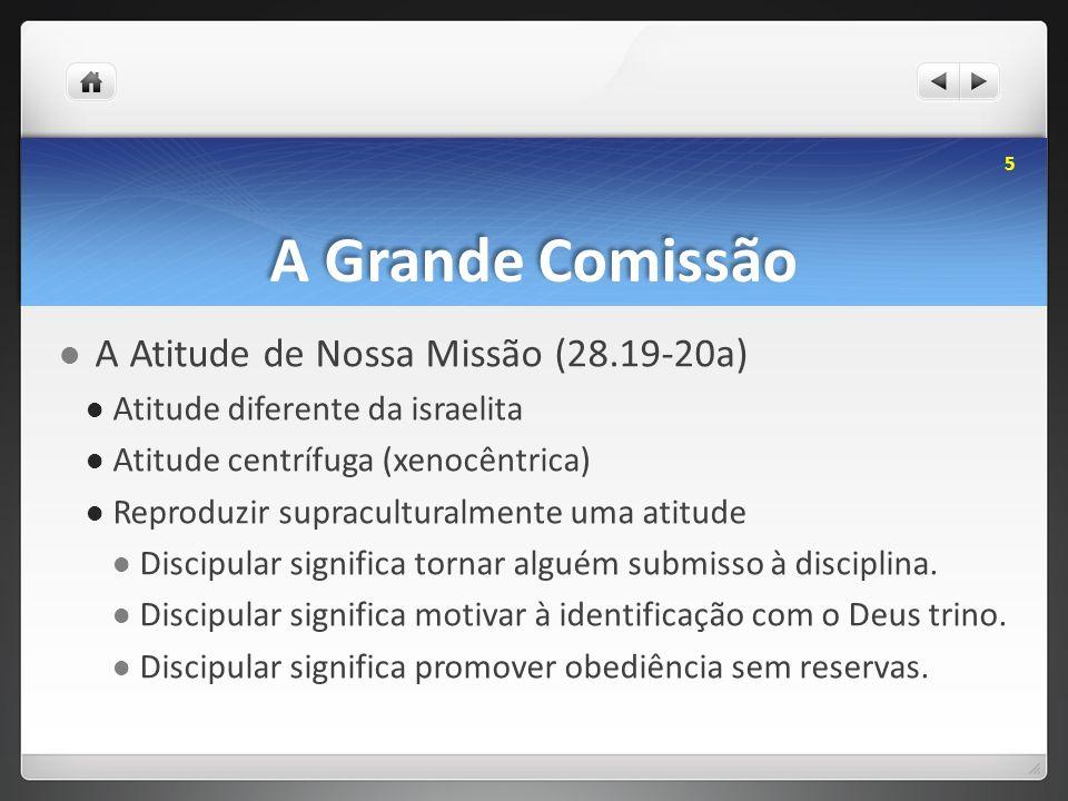 A Grande Comissão A Atitude de Nossa Missão (28.19-20a)