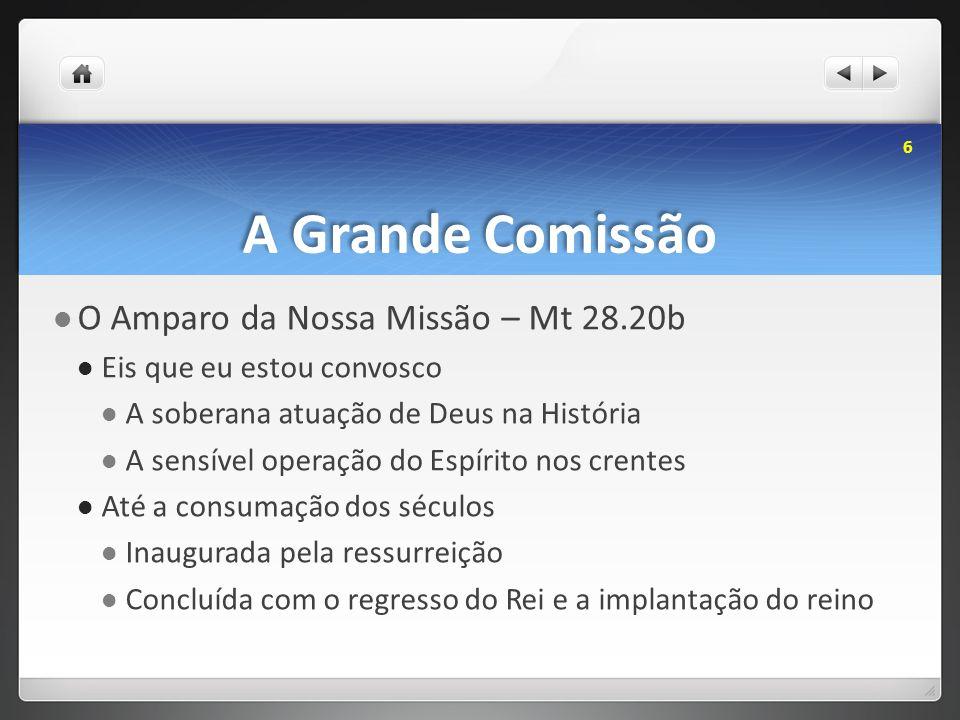 A Grande Comissão O Amparo da Nossa Missão – Mt 28.20b