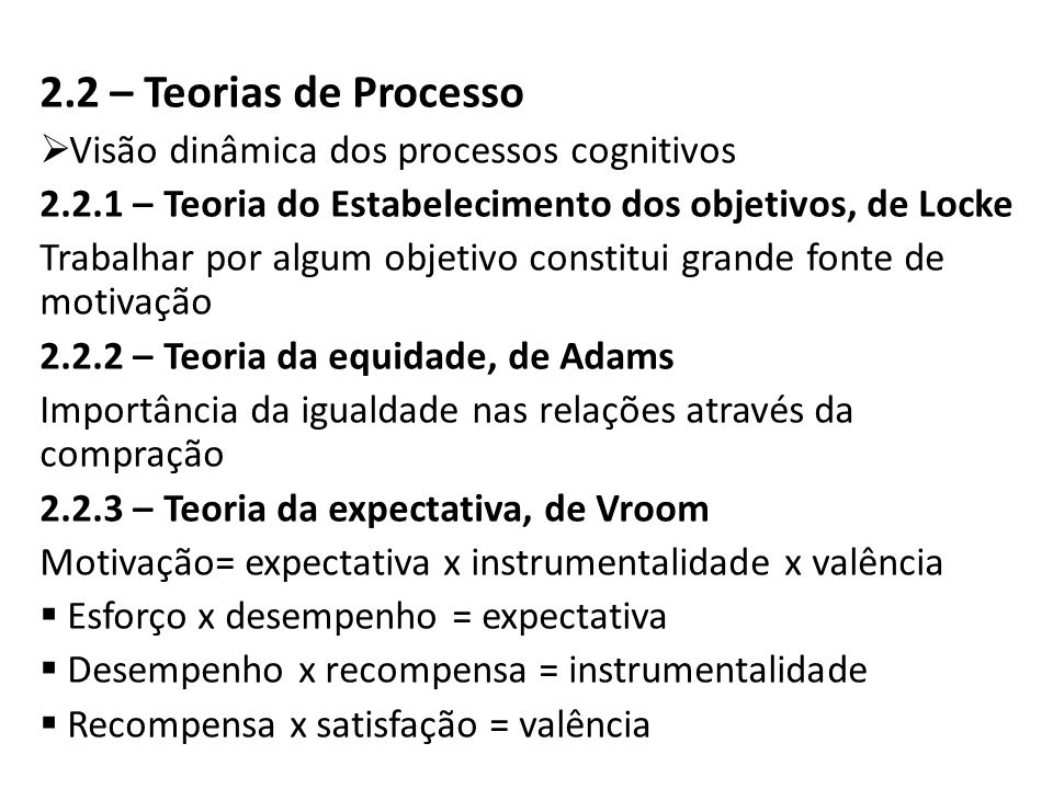 2.2 – Teorias de Processo Visão dinâmica dos processos cognitivos