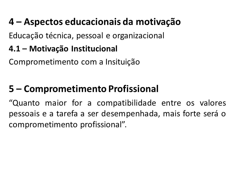 4 – Aspectos educacionais da motivação