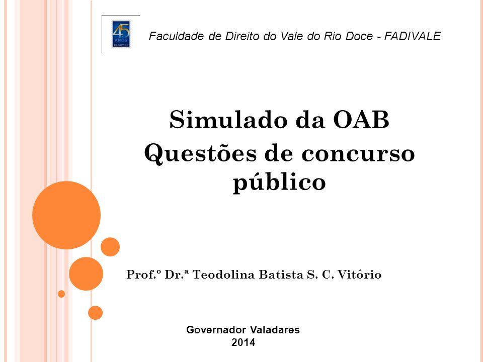 Prof.º Dr.ª Teodolina Batista S. C. Vitório