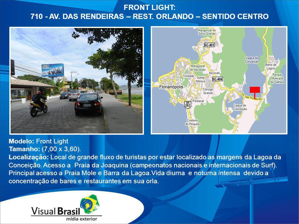 710 - AV. DAS RENDEIRAS – REST. ORLANDO – SENTIDO CENTRO