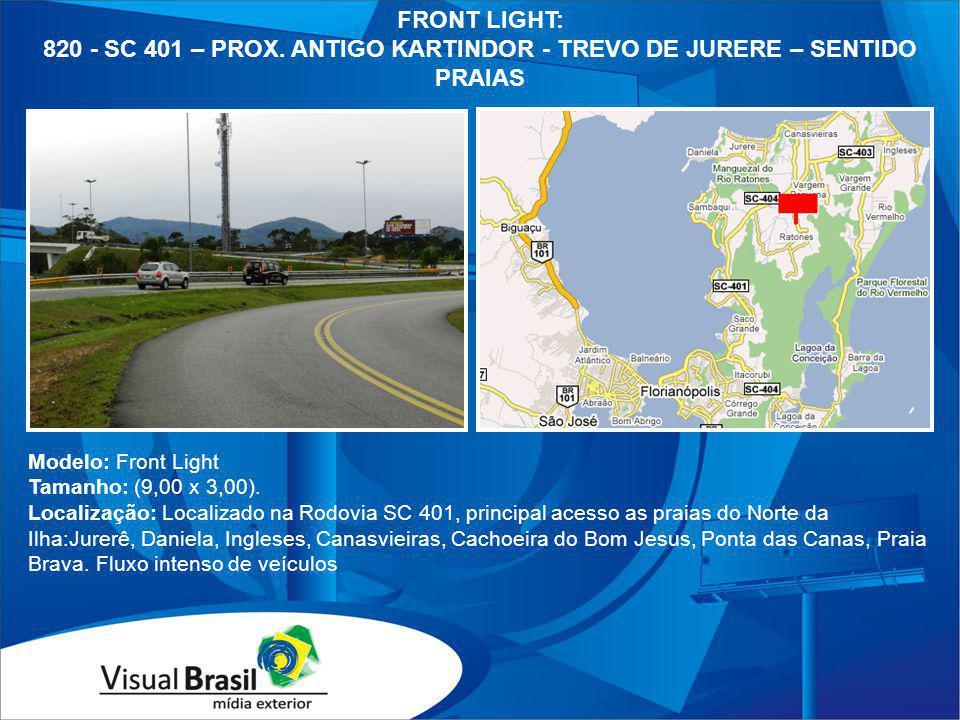 FRONT LIGHT: 820 - SC 401 – PROX. ANTIGO KARTINDOR - TREVO DE JURERE – SENTIDO PRAIAS. Modelo: Front Light.