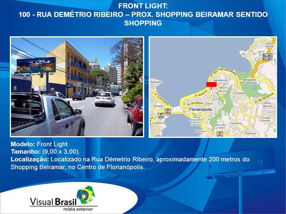 100 - RUA DEMÉTRIO RIBEIRO – PROX. SHOPPING BEIRAMAR SENTIDO SHOPPING