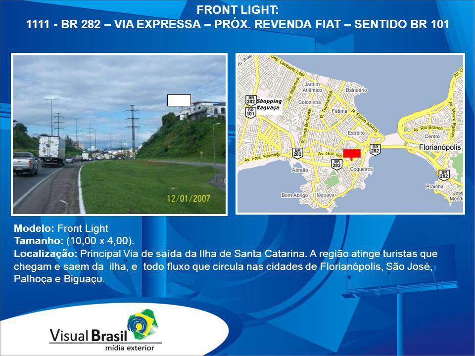 1111 - BR 282 – VIA EXPRESSA – PRÓX. REVENDA FIAT – SENTIDO BR 101