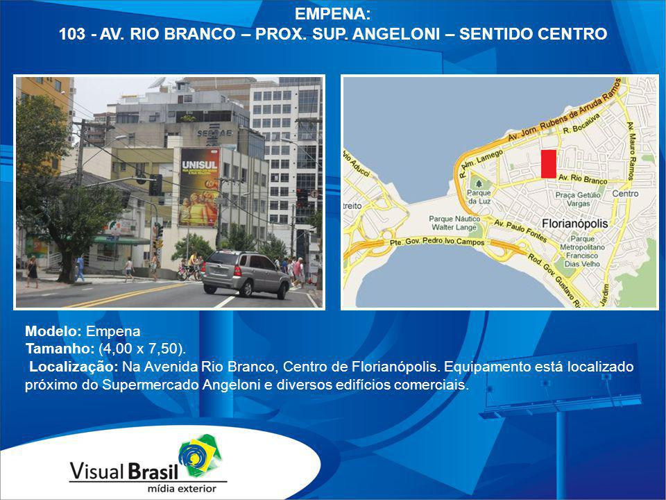 103 - AV. RIO BRANCO – PROX. SUP. ANGELONI – SENTIDO CENTRO