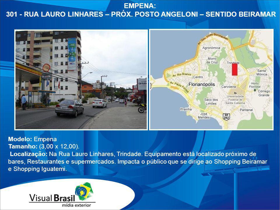 301 - RUA LAURO LINHARES – PRÓX. POSTO ANGELONI – SENTIDO BEIRAMAR