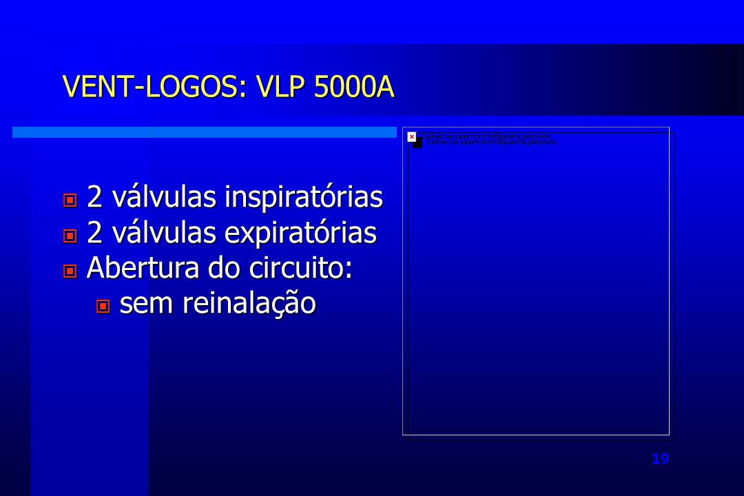 VENT-LOGOS: VLP 5000A 2 válvulas inspiratórias. 2 válvulas expiratórias.