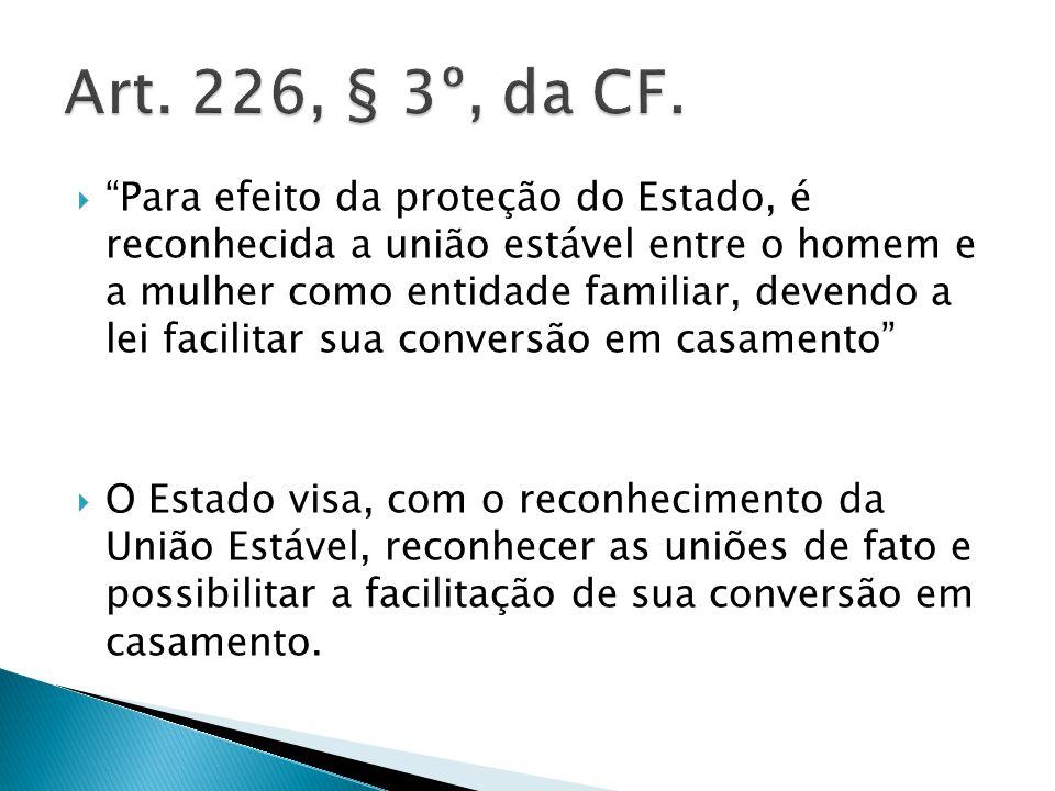 Art. 226, § 3º, da CF.