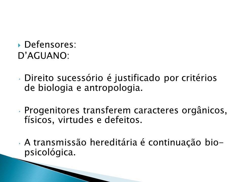 Defensores: D'AGUANO: Direito sucessório é justificado por critérios de biologia e antropologia.