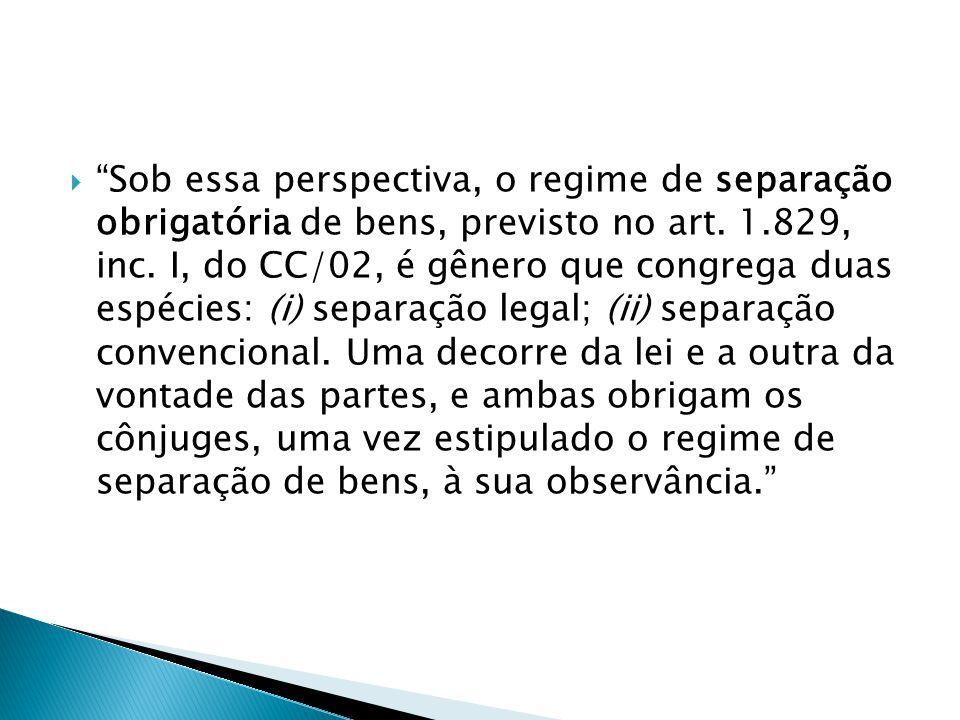 Sob essa perspectiva, o regime de separação obrigatória de bens, previsto no art.