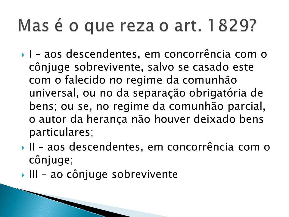 Mas é o que reza o art. 1829