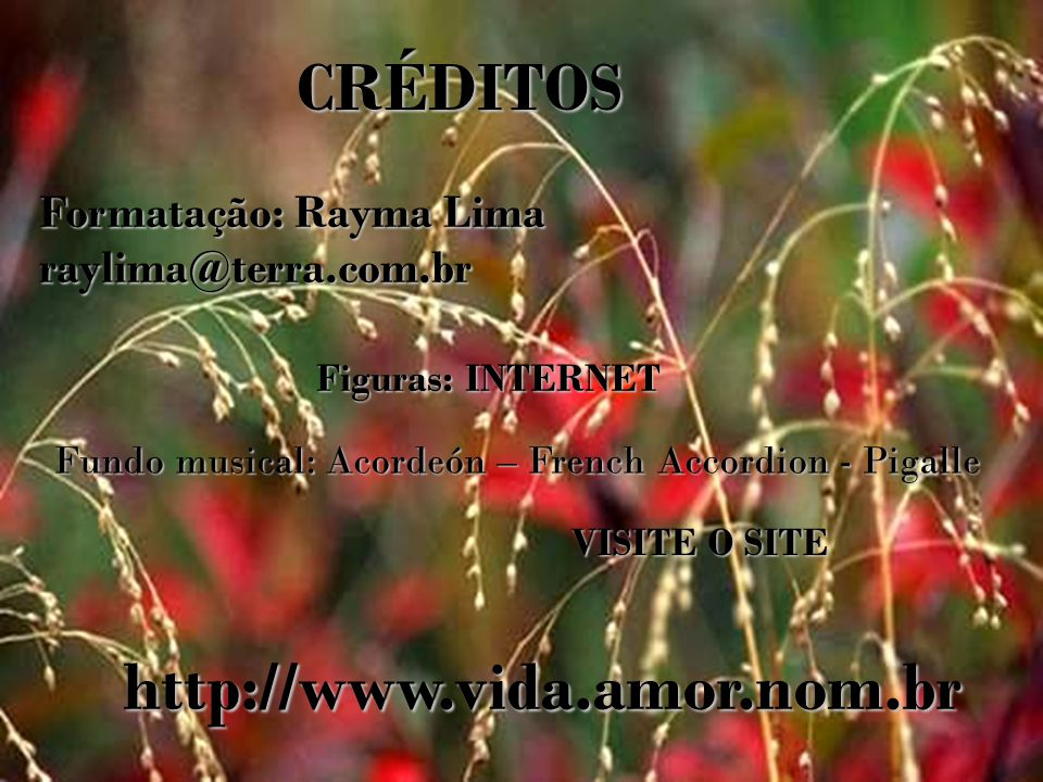 CRÉDITOS http://www.vida.amor.nom.br