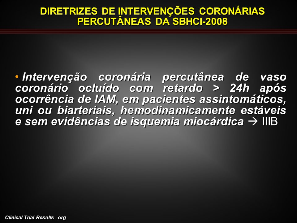 DIRETRIZES DE INTERVENÇÕES CORONÁRIAS PERCUTÂNEAS DA SBHCI-2008