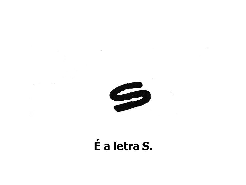 É a letra S.