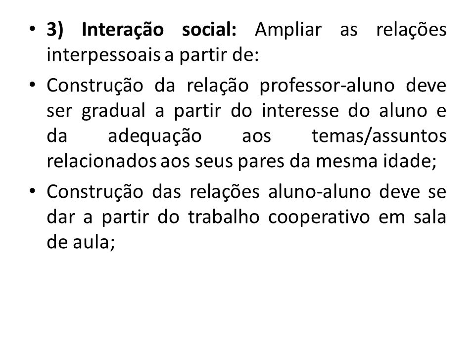 3) Interação social: Ampliar as relações interpessoais a partir de: