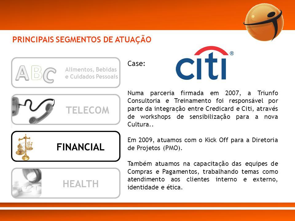 A B C TELECOM FINANCIAL HEALTH PRINCIPAIS SEGMENTOS DE ATUAÇÃO Case: